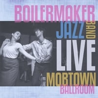 Boilermaker Jazz Band | Live At the Mobtown Ballroom