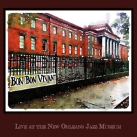 Bon Bon Vivant | Live at the New Orleans Jazz Museum