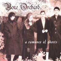 Bone Orchard | A Romance of Ghosts