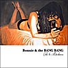 Bonnie & the Bang Bang: Ode to Darkness