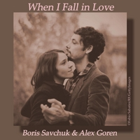 Boris Savchuk: When I Fall in Love