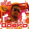 BOSKO: The Good Life Movement