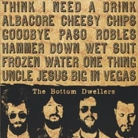 Bottom Dwellers | Think I Need A Drink