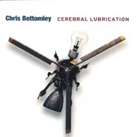 Chris Bottomley | Cerebral Lubrication