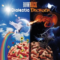Bowneck | Dialectic Disorder