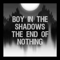 Boy in the Shadows | The End of Nothing
