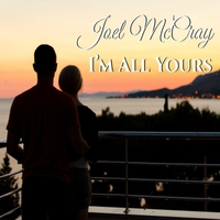 Joel McCray | I'm All Yours