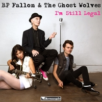 BP Fallon & The Ghost Wolves | I'm Still Legal