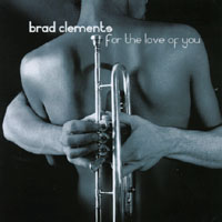 Brad Clements | For The Love of You