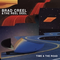 Brad Creel & The Reel Deel | Time and the Road
