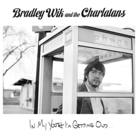 Bradley Wik and the Charlatans | In My Youth, I'm Getting Old...