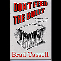 Brad Tassell | Don't Feed the Bully