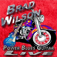 Brad Wilson | Power Blues Guitar Live