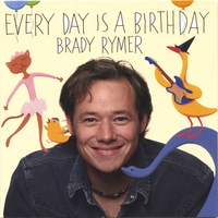 BRADY RYMER: Every Day Is A Birthday
