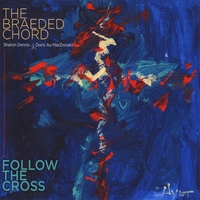 The Braeded Chord | Follow the Cross