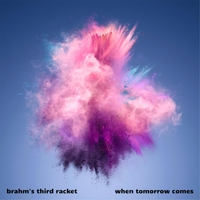 Brahms' Third Racket | When Tomorrow Comes