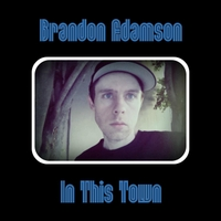 Brandon Adamson | In This Town