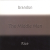 BRANDON RICE: The Middle Man