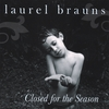 Laurel Brauns: Closed for the Season
