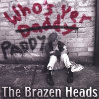 The Brazen Heads | Who's Yer Paddy