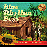 Blue Rhythm Boys | Come On If You're Comin'