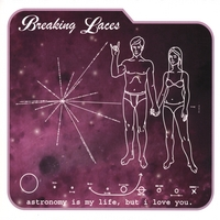 Breaking Laces | Astronomy is my life, but i love you