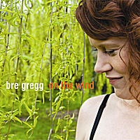 Bre Gregg | On the Wind