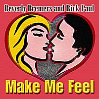 Beverly Bremers & Rick Paul | Make Me Feel