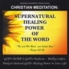 Growing Prosperity Productions: Christian Meditation: Supernatural Healing Power Of The Word