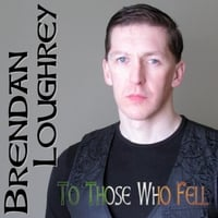 Brendan Loughrey | To Those Who Fell