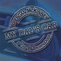 Brendan MC Kinney and the 99 Brown Dogs | My Dad's Car