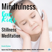 Brenda Shankey | Mindfulness for Kids: Stillness Meditation