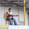 BRENT BLY: Before We Can Escape From Fantasyland