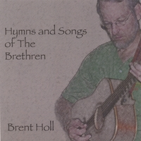 Brent Holl | Hymns and Songs of the Brethren