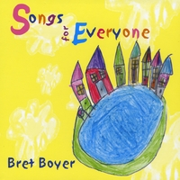 Bret Boyer | Songs for Everyone