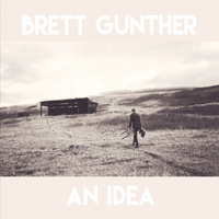 Brett Gunther | An Idea