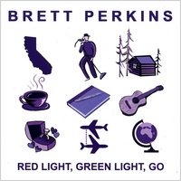 Brett Perkins : Red Light, Green Light, Go