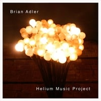 Brian Adler | Helium Music Project
