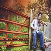 Brian Arrowood: Brian Arrowood and Friends