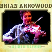 Brian Arrowood: No Light in the Window