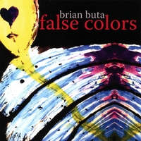 BRIAN BUTA: False Colors