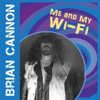 Brian Cannon | Me and My Wifi