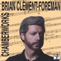 Brian Clement Foreman | Chamberworks