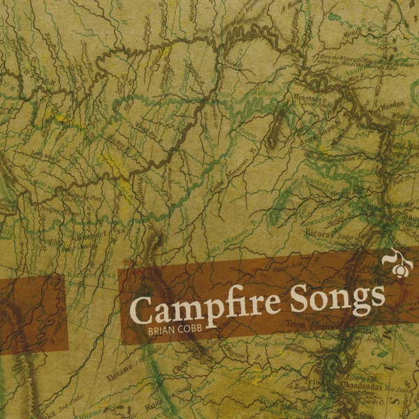 Brian Cobb | Campfire Songs | CD Baby Music Store