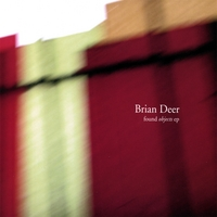 Brian Deer: Found Objects EP