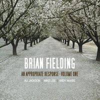 Brian Fielding | An Appropriate Response, Vol. 1