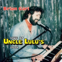 Brian Gari | Live At Uncle Lulu's 1978