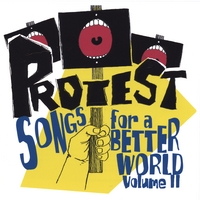 Brian Gladstone, Producer | Protest Songs For A Better World, Volume Ii