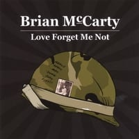 BRIAN MCCARTY: Love Forget Me Not
