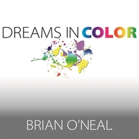 Brian O'Neal | Dreams in Color